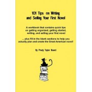 101 Tips on Writing and Selling Your First Novel by Prudy Taylor Board