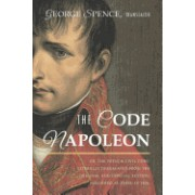 The Code Napoleon; Or, the French Civil Code. Literally Translated from the Original and Official Edition, Published at Paris, in 1804, by a Barrister