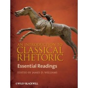 An Introduction to Classical Rhetoric by James D. Williams