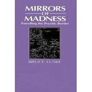 Mirrors of Madness by Bruce Luske