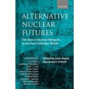 Alternative Nuclear Futures by John Baylis