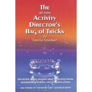 The All-New Activity Director's Bag of Tricks by Dennis L Goodwin
