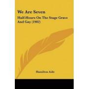 We Are Seven by Hamilton Aide