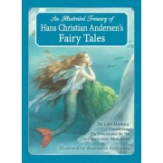 An Illustrated Treasury of Hans Christian Andersen's Fairy Tales: The Little Mermaid, Thumbelina, the Princess and the Pea and Many More Classic Stori, Hardcover