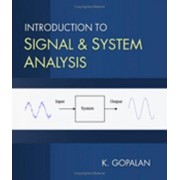 Introduction to Signals and Systems Analysis by Kaliappan Gopalan