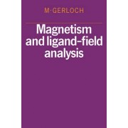 Magnetism and Ligand-Field Analysis by M. Gerloch