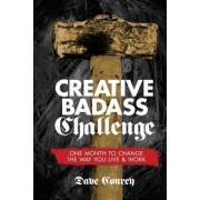 Creative Badass Challenge by Dave Conrey