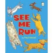 See Me Run by Paul Meisel