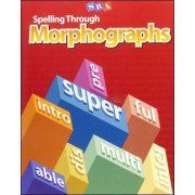 Spelling Through Morphographs - Additional Teacher's Guide by McGraw-Hill Education