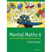 Mental Maths 6: v. 6 by Anita Straker