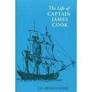 The Life of Captain James Cook by J. C. Beaglehole