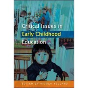 Critical Issues in Early Childhood Education by Nicola Yelland