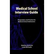 Medical School Interview Guide by Matthew Brutsche
