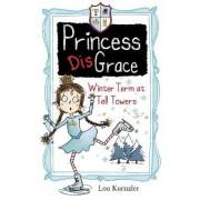 Princess Disgrace: Winterterm at Tall Towers by Lou Kuenzler