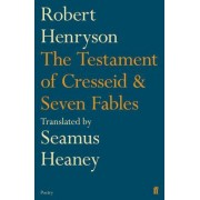 The Testament of Cresseid and Seven Fables by Seamus Heaney