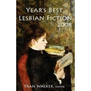 Year's Best Lesbian Fiction 2008 by Fran Walker