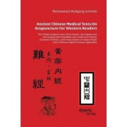Ancient Chinese Medical Texts on Acupuncture for Western Readers by Muhammad Wolfgang G a Schmidt