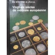 Vingt-six Siecles De Monnaie Europeenne - Colectiv