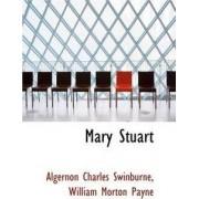 Mary Stuart by Algernon Charles Swinburne