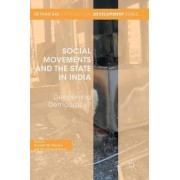 Social Movements and the State in India 2016 by Kenneth Bo Nielsen