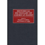 Historical Dictionary of the American Radio by Frederic S. Leigh