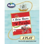 Plays to Act a New Home for a Pirate: A Play by Ronda Armitage