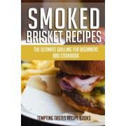 Smoked Brisket Recipes by Tempting Tastes Recipe Books