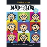 Mad Libs Mania by Mad Libs