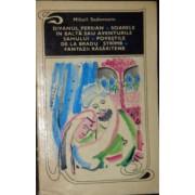 divanul persian * soarele in balta sau aventurile sahului * povestile de la bradu stramb * fantazii