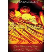 Million Dollar Mind: The Millionaire Mentor's Journal To Massive Success by Lorenzo L. Sellers