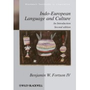 Indo-European Language and Culture by Benjamin W. Fortson