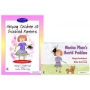 Helping Children of Troubled Parents & Monica Plum's Horrid Problem by Margot Sunderland