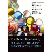 The Oxford Handbook of Local and Regional Democracy in Europe by John Loughlin