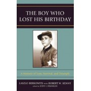 The Boy Who Lost His Birthday by Laszlo Berkowits