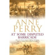 At Some Disputed Barricade (World War I Sequence, Novel 4) by Anne Perry