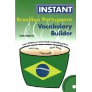 Instant Brazilian Portuguese Vocabulary Builder by Tom Means