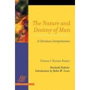 The Nature and Destiny of Man: A Christian Interpretation by Reinhold Niebuhr