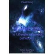 Dumnezeu nu foloseste armament psihotronic - Pavel Corut