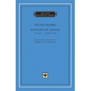 History of Venice: Books IX-XII v. 3 by Pietro Bembo