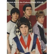 British Art in the Cultural Field, 1939-69 by Lisa Tickner