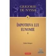 Impotriva lui eunomie I - Grigorie De Nyssa