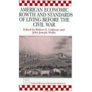 American Economic Growth and Standards of Living Before the Civil War by Robert E. Gallman