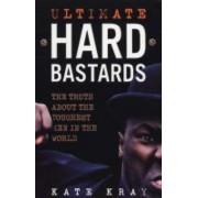 Ultimate Hard Bastards by Kate Kray