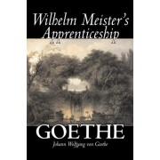 Wilhelm Meister's Apprenticeship by Johann Wolfgang Von Goethe, Fiction, Literary, Classics by Johann Wolfgang von Goethe