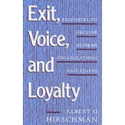 Exit, Voice and Loyalty by Albert O. Hirschman