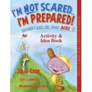 I'm Not Scared... I'm Prepared! Activity & Idea Book by Julia Cook
