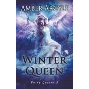 Winter Queen (Fairy Queens #1) by Amber Argyle