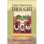 Latin American Thought by Susana Nuccetelli