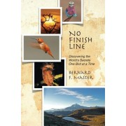 No Finish Line: Discovering the World's Secrets One Bird at a Time