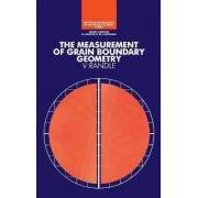 The Measurement of Grain Boundary Geometry by Valerie Randle